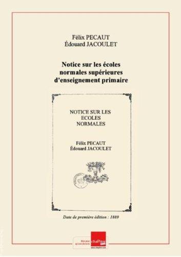 Notice sur les écoles normales supérieures d'enseignement primaire de Fontenay-aux-Roses et de Saint-Cloud / [par MM. F. Pécaut et É. Jacoulet] [Edition de 1889]