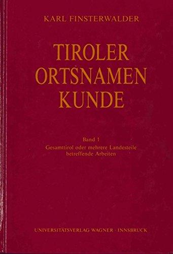 Tiroler Ortsnamenkunde Band 1: Gesamttirol oder mehrere Landesteile betreffende Arbeiten (Schlern-Schriften)