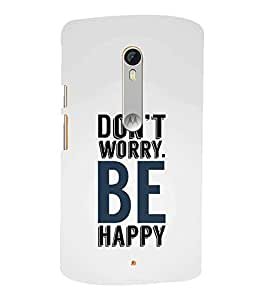 FUSON Don'T Worry Be Happy 3D Hard Polycarbonate Designer Back Case Cover for Motorola Moto X Style :: Moto X Pure Edition