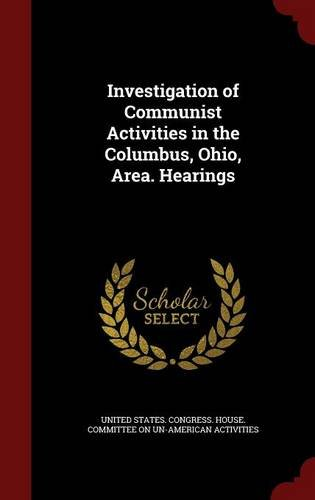 Investigation of Communist Activities in the Columbus, Ohio, Area. Hearings