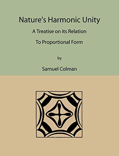 Nature's Harmonic Unity: A Treatise on Its Relation to Proportional Form