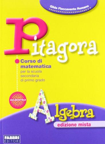 Pitagora. Per la Scuola media. Con espansione online: Algebra