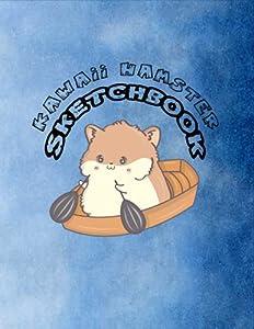 Kawaii Hamster Sketchbook: Blank Papers