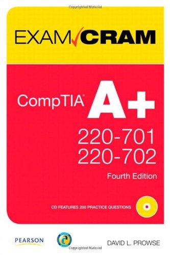 CompTIA A+ 220-701 and 220-702 Exam Cram por David L. Prowse
