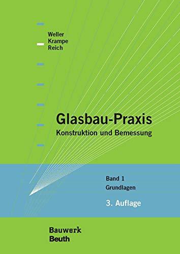 Glasbau-Praxis: Konstruktion und Bemessung Band 1: Grundlagen (Bauwerk)
