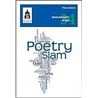 Poetry Slam: Unterricht, Workshops, Texte und Medien (Deutschdidaktik aktuell)