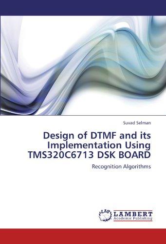Design of DTMF and its Implementation Using TMS320C6713 DSK BOARD: Recognition Algorithms Dtmf-board