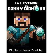 The Legend of Danny Diamond: The Mysterious Village (an Unofficial Minecraft Comic) (La Leyenda de Danny Diamond nº 1)