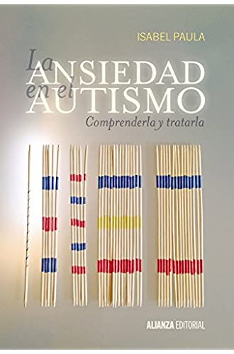 Descargar gratis La ansiedad en el autismo: Comprenderla y tratarla de Isabel Paula