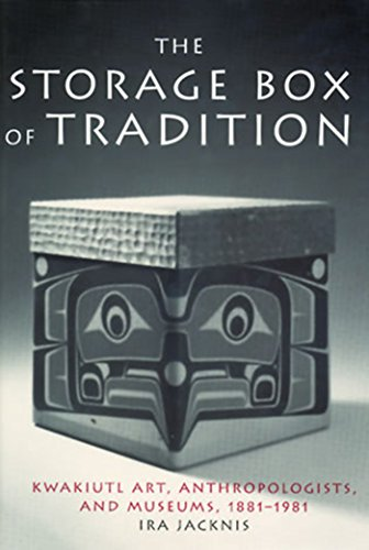 The Storage Box of Tradition: Kwakiutl Art, Anthropologists, and Museums, 1881-1981 (Smithsonian Series in Ethnographic Inquiry) (Serie Storage Box)