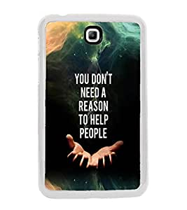 PrintVisa Designer Back Case Cover for Samsung Galaxy Tab 3 (8.0 Inches) T310 T311 T315 LTE (You Don't Need a Reason To Help People)