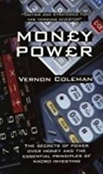 Moneypower: The Secrets of Power Over Money and the Essential Principles of Macro Investing by Vernon Coleman (2009-04-30)
