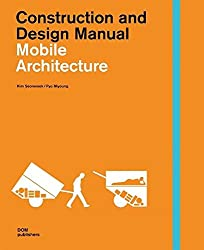Mobile Architecture. Construction and Design Manual