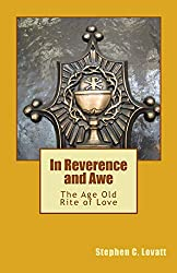 In Reverence And Awe: The Age Old Rite of Love