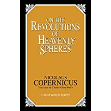 On the Revolutions of Heavenly Spheres (Great Minds Series)