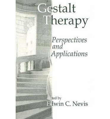 [(Gestalt Therapy: Perspectives and Applications)] [Author: Edwin C. Nevis] published on (November, 1996)