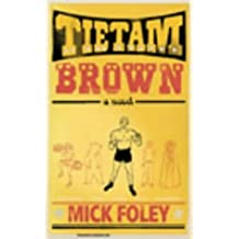 Tietam Brown by Mick Foley (2003-07-03)
