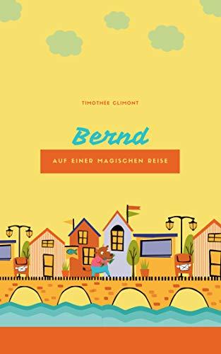 Bernd: auf einer magischen Reise