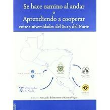 Se hace camino al andar o Aprendiendo a cooperar entre universidades del sur y del norte
