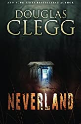Neverland by Douglas Clegg (2015-09-03)