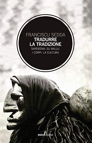Tradurre la tradizione. Sardegna: su ballu, i corpi, la cultura