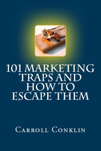 101 Marketing Traps and How to Escape Them