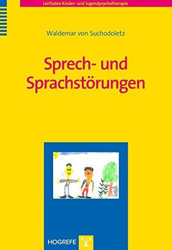 Sprech- und Sprachstörungen (Leitfaden Kinder- und Jugendpsychotherapie)