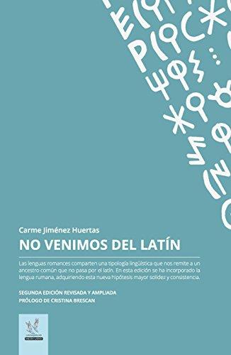 No venimos del latin: Edición revisada y ampliada por Carme Huertas