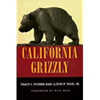 California Grizzly by Tracy I. Storer (1996-12-27)