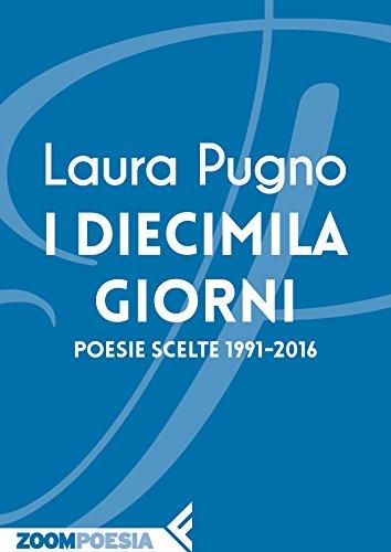 I diecimila giorni: Poesie scelte 1991-2016