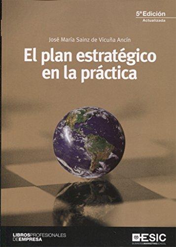 El plan estratégico en la práctica por José María Sainz de Vicuña Ancín