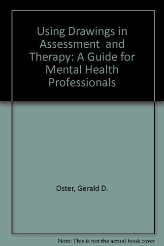 Using Drawings in Assessment and Therapy: A Guide for Mental Health Professionals by Oster (1988-01-01)
