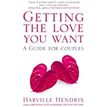 Getting the Love You Want: A Guide for Couples by Harville Hendrix (2005-01-03)