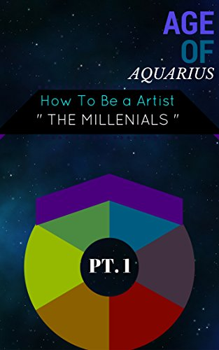 AGE OF AQUARIUS: HOW TO BE A ARTIST PT. 1 (English Edition) -