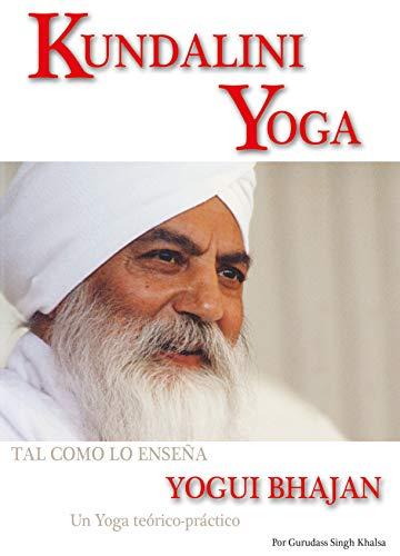 Kundalini Yoga Tal Como Lo Enseña Yogui Bhajan