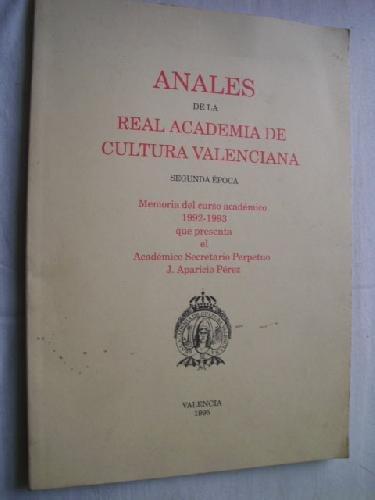 ANALES DE LA REAL ACADEMIA DE CULTURA VALENCIANA. Memoria del curso académico 1992-1993 que presenta el Academico Secretario Perpetuo.