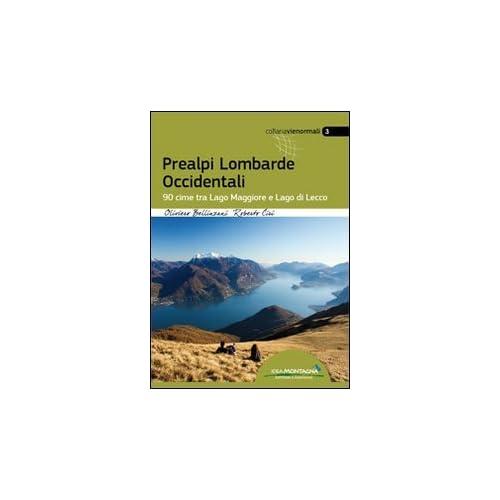 Prealpi Lombarde Occidentali. 99 Cime Tra Lago Maggiore E Lago Di Lecco