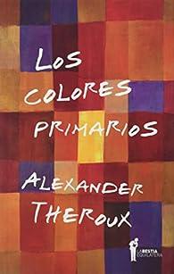 Los colores primarios par Alexander Theroux