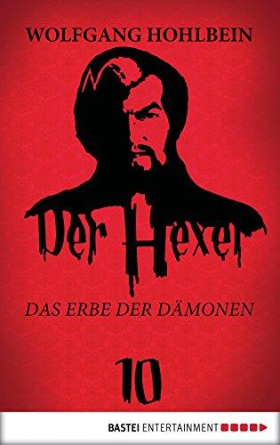 Der Hexer 10: Das Erbe der Dämonen. ()