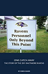 One Catch Away : The Story of the 2011 Baltimore Ravens (English Edition)