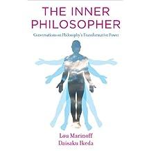The Inner Philosopher: Conversations on Philosophy's Transformative Power