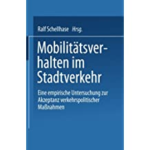 Mobilitätsverhalten im Stadtverkehr: Eine empirische Untersuchung zur Akzeptanz verkehrspolitischer Maßnahmen (DUV Wirtschaftswissenschaft) (German Edition)