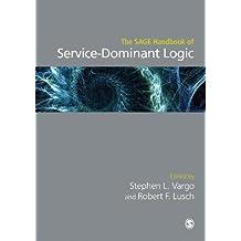 The SAGE Handbook of Service-Dominant Logic (English Edition)