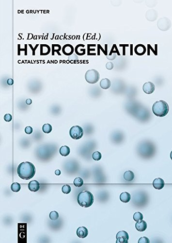 Hydrogenation: Catalysts and Processes