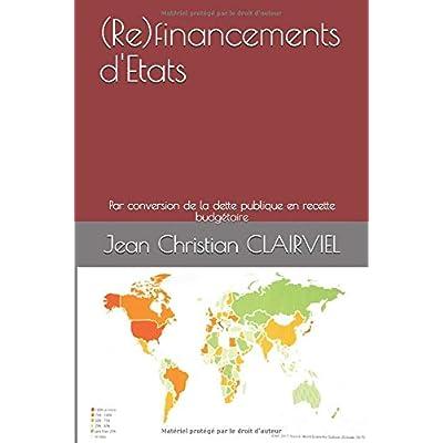 (Re)financements d'Etats: Par conversion de la dette publique en recette budgétaire