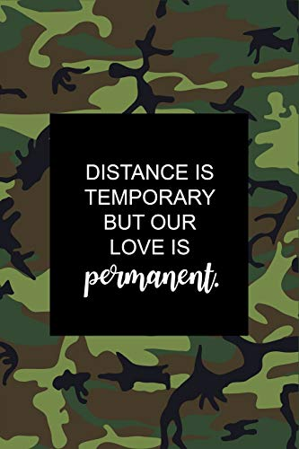 Our LOVE is Permanent: Camouflage Military Deployment Gift for Him or Her ~ Funky Novelty Notebook Gift, Blank Lined Small Journal to Write in Ideas