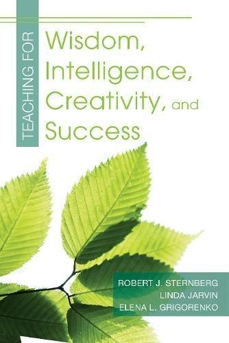 Teaching for Wisdom, Intelligence, Creativity, and Success por Robert J. Sternberg