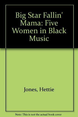 Big Star Fallin' Mama: Five Women in Black Music (Big Star Womens)