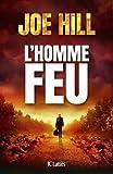 L' Homme-feu | Hill, Joe. Auteur