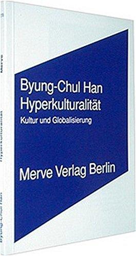 Hyperkulturalität: Kultur und Globalisierung (Internationaler Merve Diskurs / Perspektiven der Technokultur)